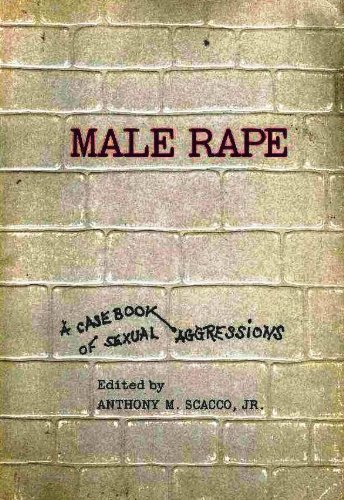 Male Rape: A Casebook of Sexual Aggression (AMS Studies in Modern Society, No. 15)