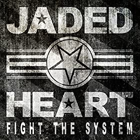 JADED HEART Fight The System