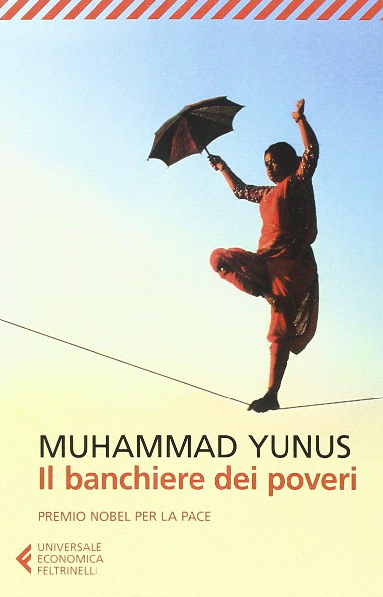 Il banchiere dei poveri di Muhammad Yunus