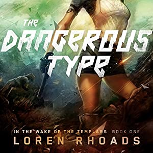 The Dangerous Type: In the Wake of the Templars, Book 1 | [Loren Rhoads]