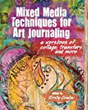 Mixed Media Techniques for Art Journaling: A Workbook of Collage, Transfers and More