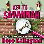 Key to Savannah: Made in Savannah Cozy Mysteries Series, Book 1 | Hope Callaghan