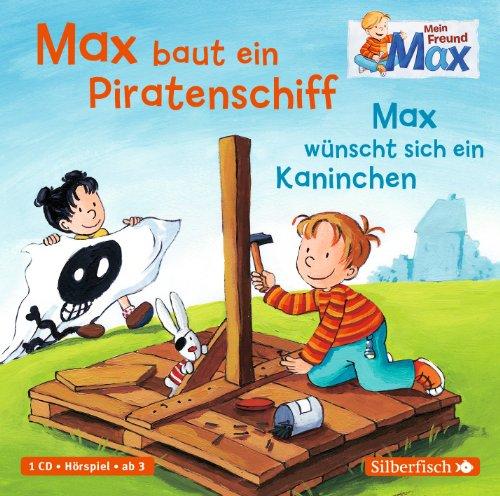 Max (8) Max baut ein Piratenschiff/Max wünscht sich ein Kaninchen (Silberfisch)