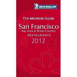 Michelin Guide San Francisco 2012: Restaurants & Hotels (Michelin Red Guide San Francisco)
