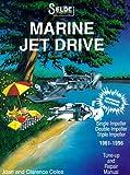 Seloc's Marine Jet Drive, 1961-1996: Tune-Up and Repair Manual (Marine Manuals)