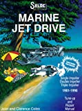 Seloc's Marine Jet Drive, 1961-1996: Tune-Up and Repair Manual (Marine Manuals)