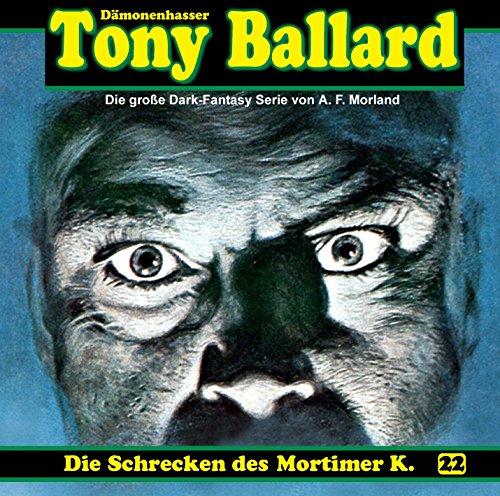 Tony Ballard (22) Die Schrecken des Mortimer K. - Dreamland Productions 2015