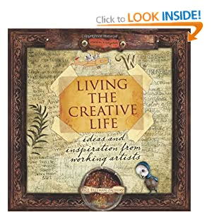 Living the Creative Life Ideas & Inspirations From Working Artists
