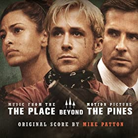 Mike Patton - The Place Beyond the Pines