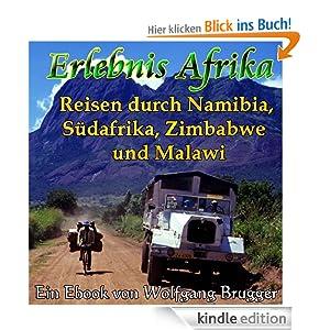 Erlebnis Afrika - Reisen durch Namibia, Südafrika, Zimbabwe (Simbabwe) und Malawi