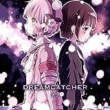DREAMCATCHER (アニメver.)