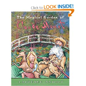The Magical Garden of Claude Monet (Anholt's Artists Books for Children)