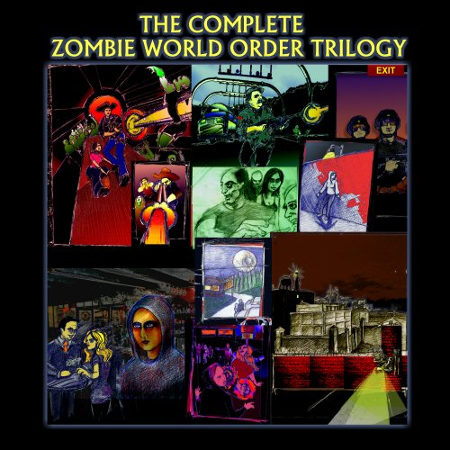 THE COMPLETE ZOMBIE WORLD TRILOGY (THE ZOMBIE WORLD ORDER SERIES)