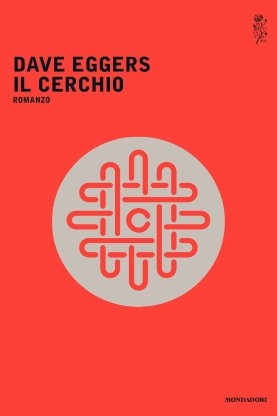 Il Cerchio, The Circle Dave Eggers.