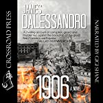 1906: A Novel | James Dalessandro