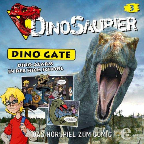 Dinosaurier: Dino Gate (3) Dino-Alarm in der High School (Edelkids)