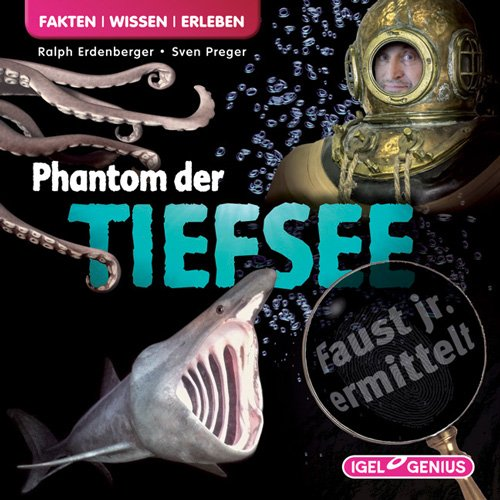 Faust jr. (10) Phantom der Tiefsee (Igel Records)