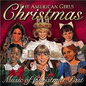 The American Girls Christmas - Music of Christmas Past