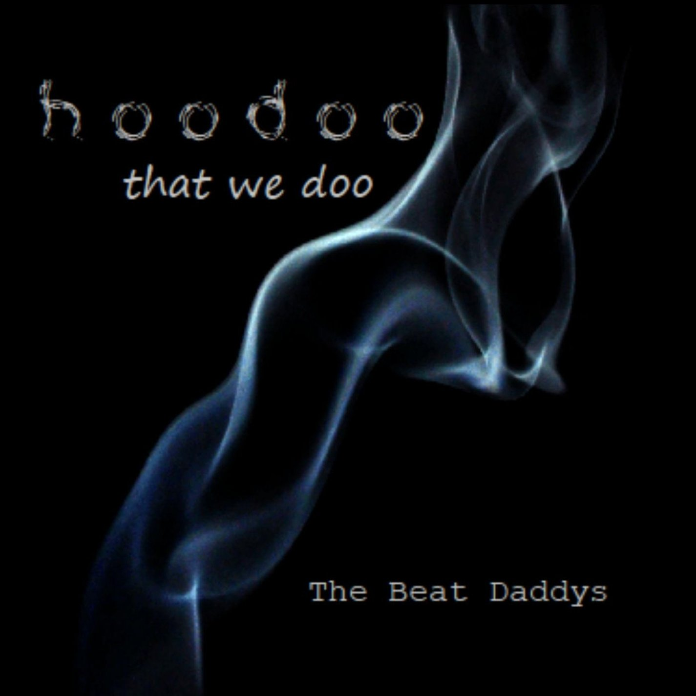 THE BEAT DADDYS Hoodoo That We Doo
