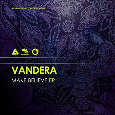 Vandera-Make Believe EP-(EXPRESS015)-VINYL-FLAC-2015-EMP Download