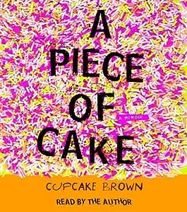 """Cover of """"A Piece of Cake: A Memoir"""""""