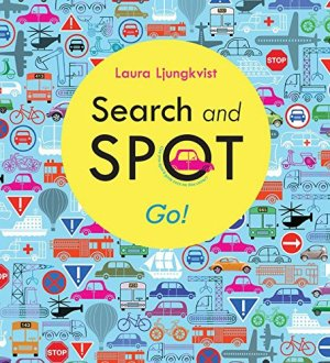Search and Spot: Go! (A Search and Spot Book) by Laura Ljungkvist | Featured Book of the Day | wearewordnerds.com