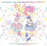 TVアニメ『アイカツスターズ!』新OP/EDテーマ「1, 2, Sing for You!/So Beautiful Story/スタージェット!」