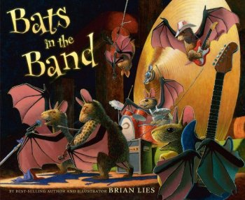 Bats in the Band (A Bat Book) by Brian Lies | Featured Book of the Day | wearewordnerds.com