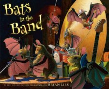 Bats in the Band (A Bat Book) by Brian Lies| wearewordnerds.com