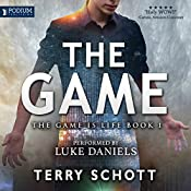 The Game: The Game Is Life, Book 1 | [Terry Schott]