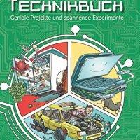 Mein grosses Technikbuch : geniale Projekte und spannende Experimente / Volker Wollny. Philip Cassirer (Ill.).