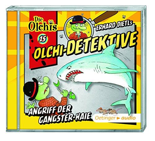 Die Olchi-Detektive (15) Angriff der Gangster-Haie - Oetinger Audio 2016