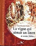 La Vigne Qui Aimait un Lierre et Autres Fables...