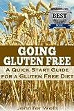 Going Gluten Free: A Quick Start Guide for a Gluten-Free Diet