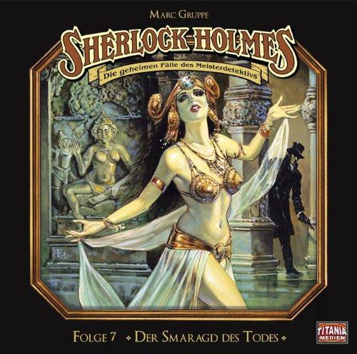 Sherlock Holmes - Die geheimen Fälle des Meisterdetektivs (7) Der Smaragd des Todes (Titania Medien)