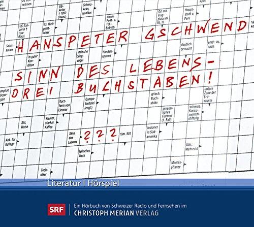 Sinn des Lebens - Drei Buchstaben! (Hanspeter Gschwend) SRF 2015