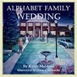 Alphabet Family Wedding (Adventures of the Alphabet Family)