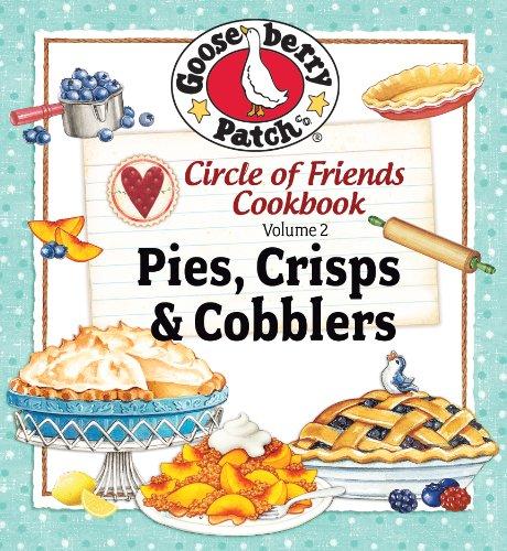 Circle of Friends - 25 Pie, Crisp & Cobbler Recipes