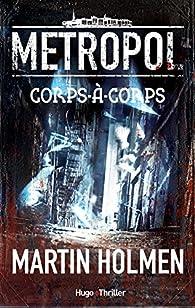 Metropol Tome 1 - Corps-à-corps par Holmen