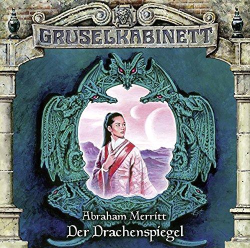 Gruselkabinett (110) Der Drachenspiegel (Abraham Merritt) Titania Medien 2016