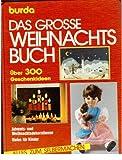 Das große Weihnachtsbuch - Über 300 Geschenkideen - Advents- und Weihnachtsdekorationen - Vieles für Kinder - Mit Anleitungen, Musterzeichnungen, Schnitten und Zahlmustern