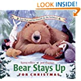 Bear Stays Up for Christmas, by Karma Wilson, illustrations by Jane Chapman