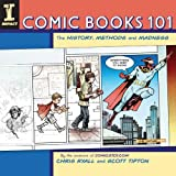 61Ms4SZppxL._SL160_ Comic Books 101 Offers Visual Primer To The Comics Industry
