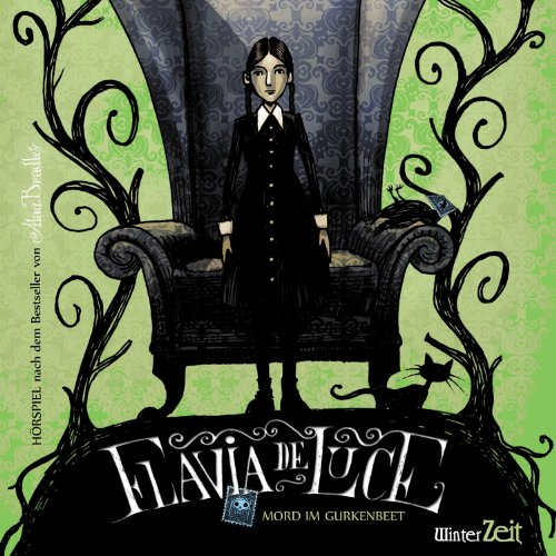 Flavia de Luce (1) Mord im Gurkenbeet (Winterzeit)