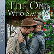 The One Who Saves Me: Home, Book 6 | [Cardeno C.]