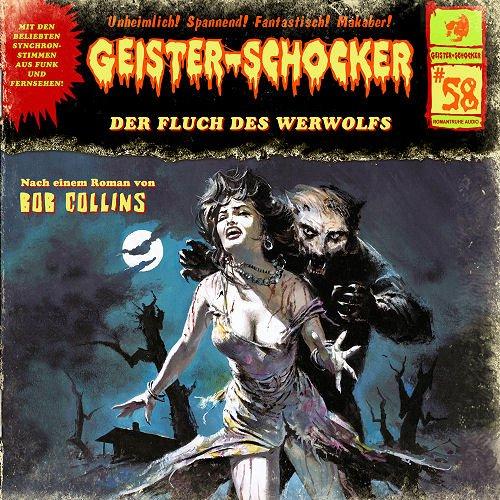 Geister-Schocker (58) Der Fluch des Werwolfs - Romantruhe Audio 2015