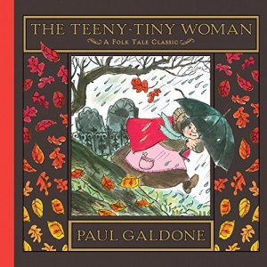 The Teeny-Tiny Woman (Folk Tale Classics) by Paul Galdone | Featured Book of the Day | wearewordnerds.com