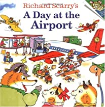Richard Scarry's a Day at the Airport (Random House Picturebacks)