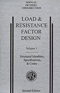 AISC Manual of Steel Construction: Load and Resistance