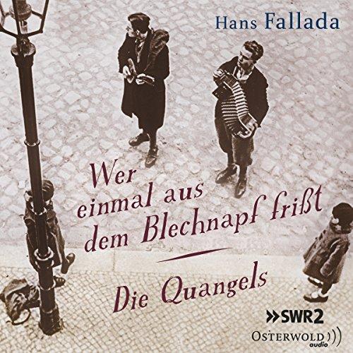 Wer einmal aus dem Blechnapf frisst / Die Quangels (Hans Fallada) SWF 1952 / SDR 1951 / Osterwold Audio 2015